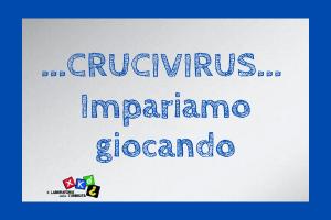 Crucivirus - Xké? al tempo del Virus: si inizia!