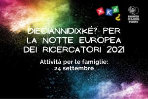 #10annidiXké? per la Notte Europea dei Ricercatori | Attività per le famiglie