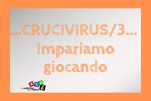 Crucivirus - Xkè? al tempo del Virus: terza settimana