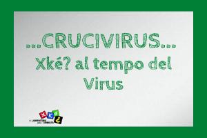 CRUCIVIRUS - XKÈ AL TEMPO DEL VIRUS
